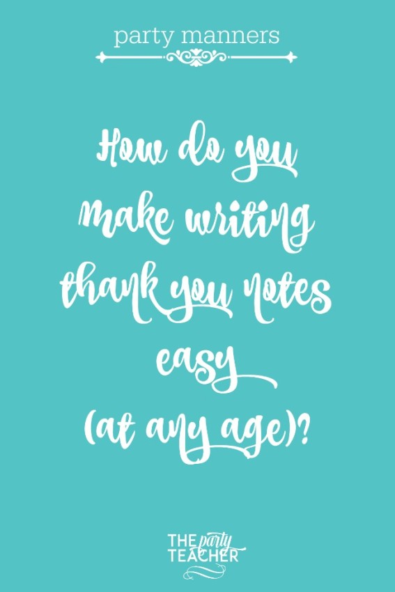 Party manners - how do you make writing thank you notes easy at any age