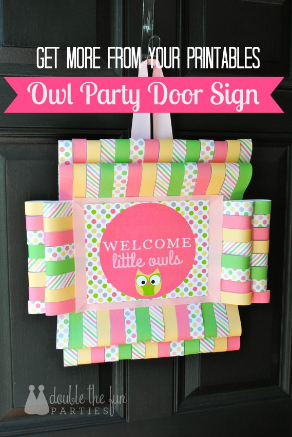 Get more out of your printables - owl party door sign by Double the Fun Parties