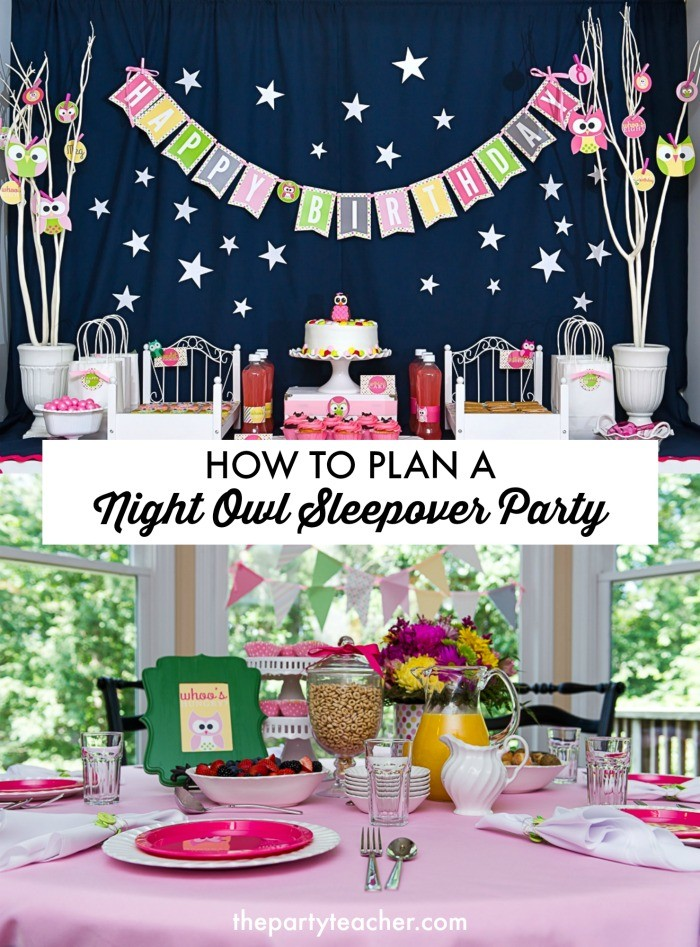 How to plan a Night Owl Sleepover Party by The Party Teacher