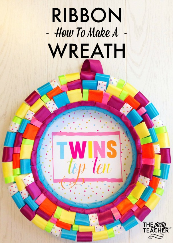 How to Make a Ribbon Wreath by The Party Teacher