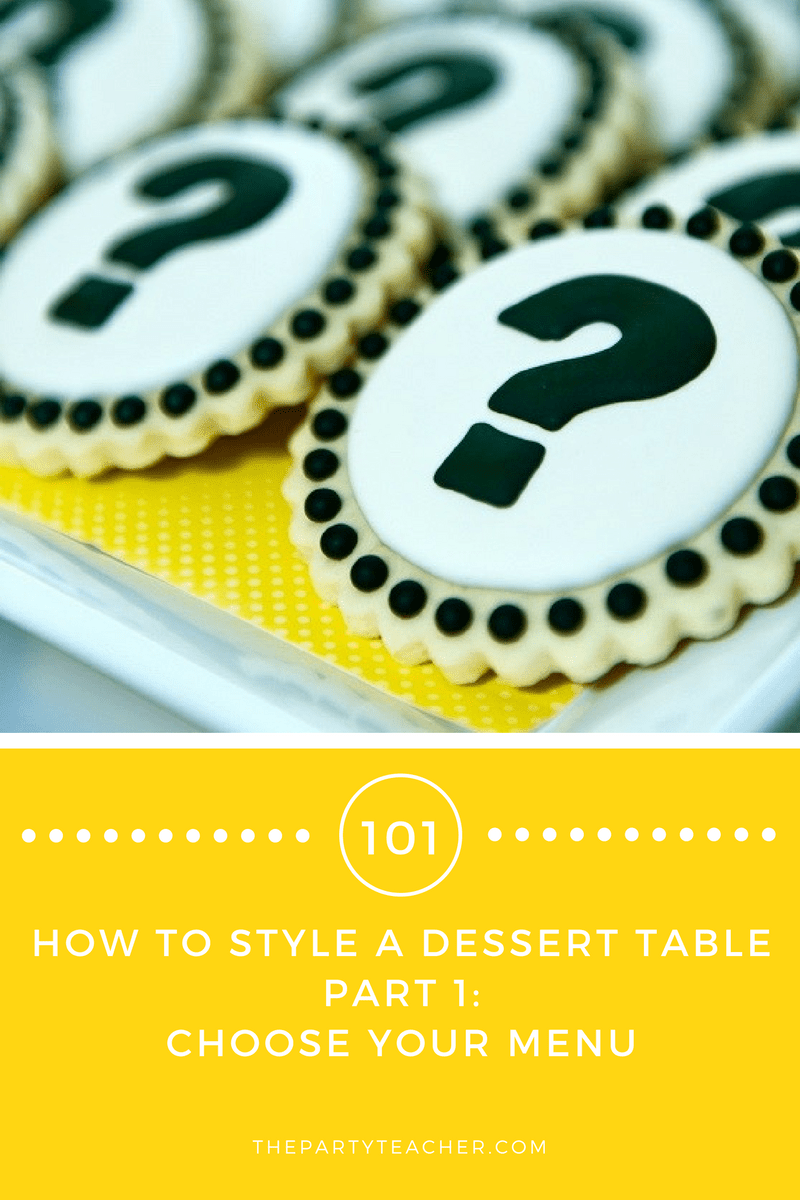 Dessert Tables 101 - Part 1