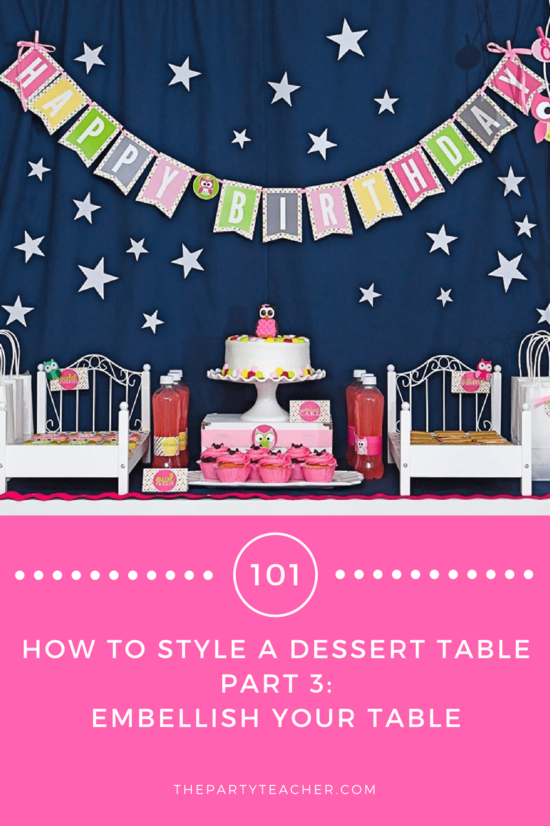 Dessert Tables 101 - Part 3