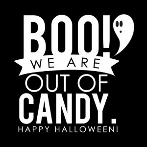 "Freebie Friday: 12 Free Printable ""We're Out of Candy"" Signs for Halloween"