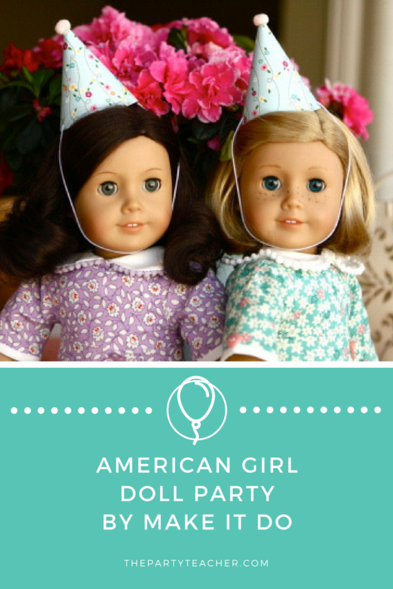 American Girl Doll Party by Make It Do featured on The Party Teacher