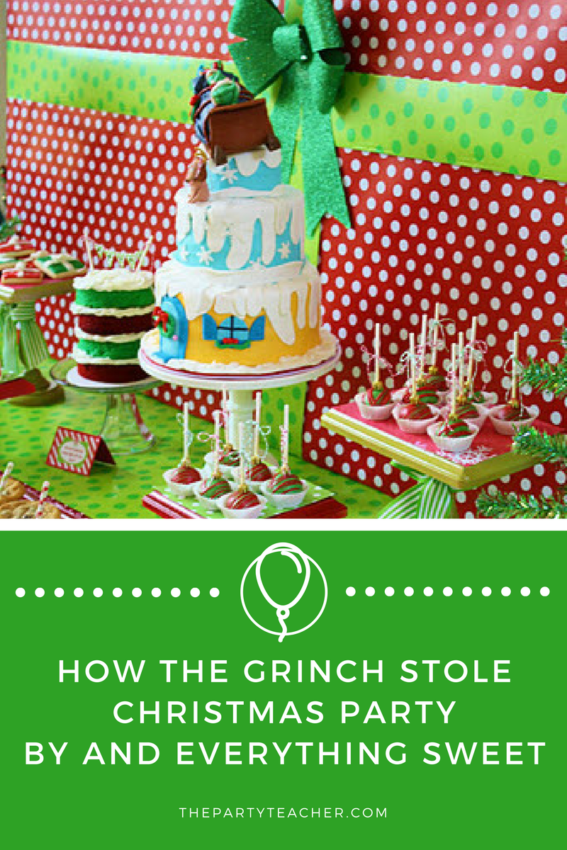 How the Grinch Stole Christmas Party by And Everything Sweet featured on The Party Teacher