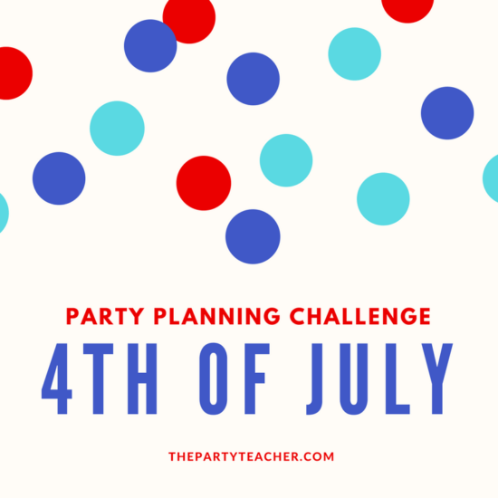 Party Planning Challenge – Part 5: 4th of July Party