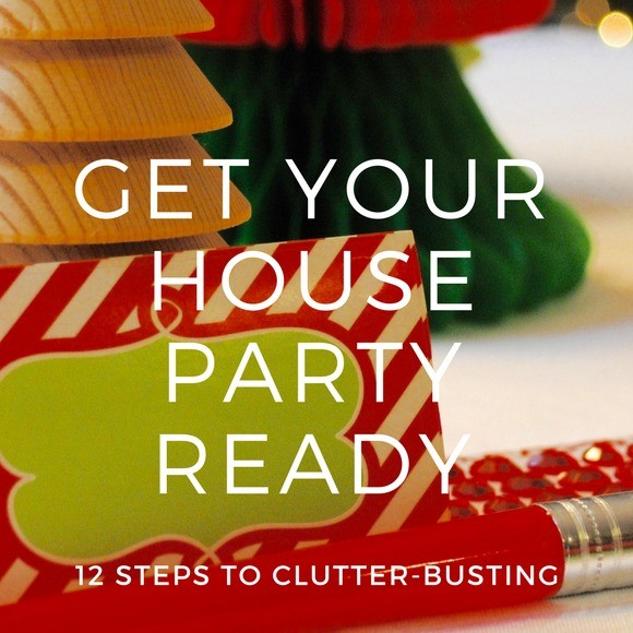 Get your house party ready: 12 steps to clutter busting