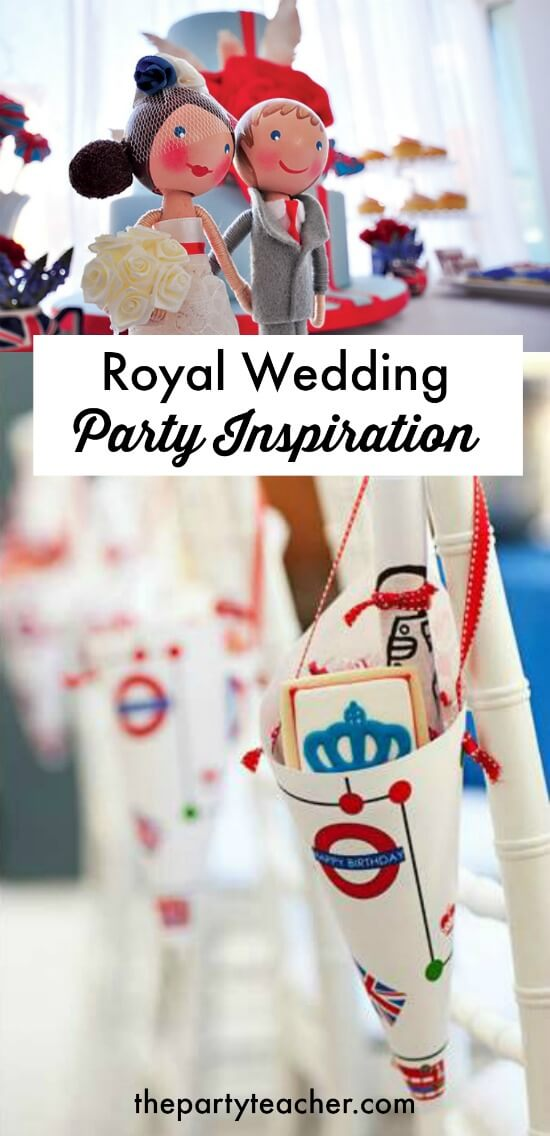 Royal Wedding Watch Party Inspiration curated by The Party Teacher