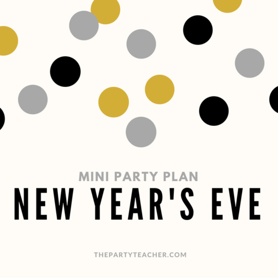 Mini Party Plan - New Year's Eve