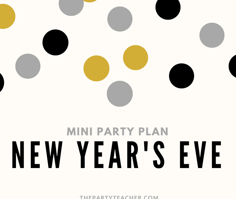 Mini Party Plan: New Year's Eve Party