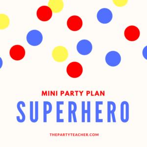 Mini Party Plan - Superhero