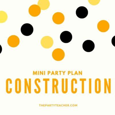 Mini Party Plan: Construction Party