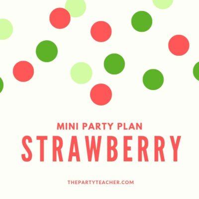 Mini Party Plan: Strawberry Party