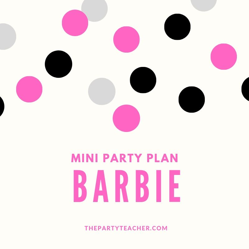 How to plan a Barbie birthday party by The Party Teacher