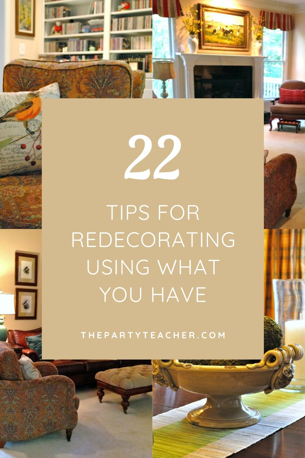 22 tips for redecorating your living and dining rooms using what you have - The Party Teacher