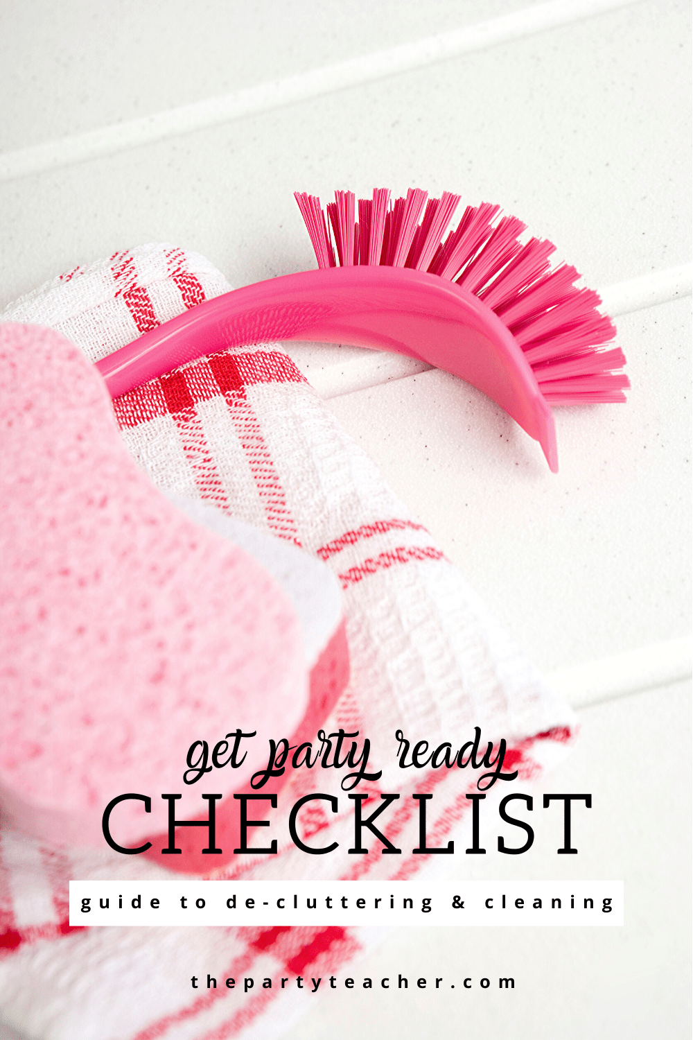 Get party ready checklist - guide to decluttering cleaning - The Party Teacher