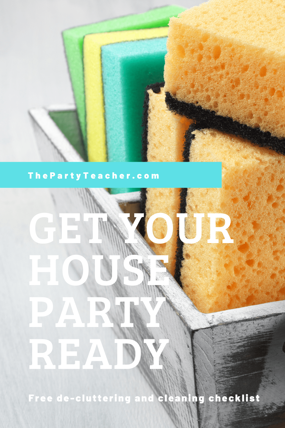 Get your house party ready - free decluttering cleaning checklist - The Party Teacher