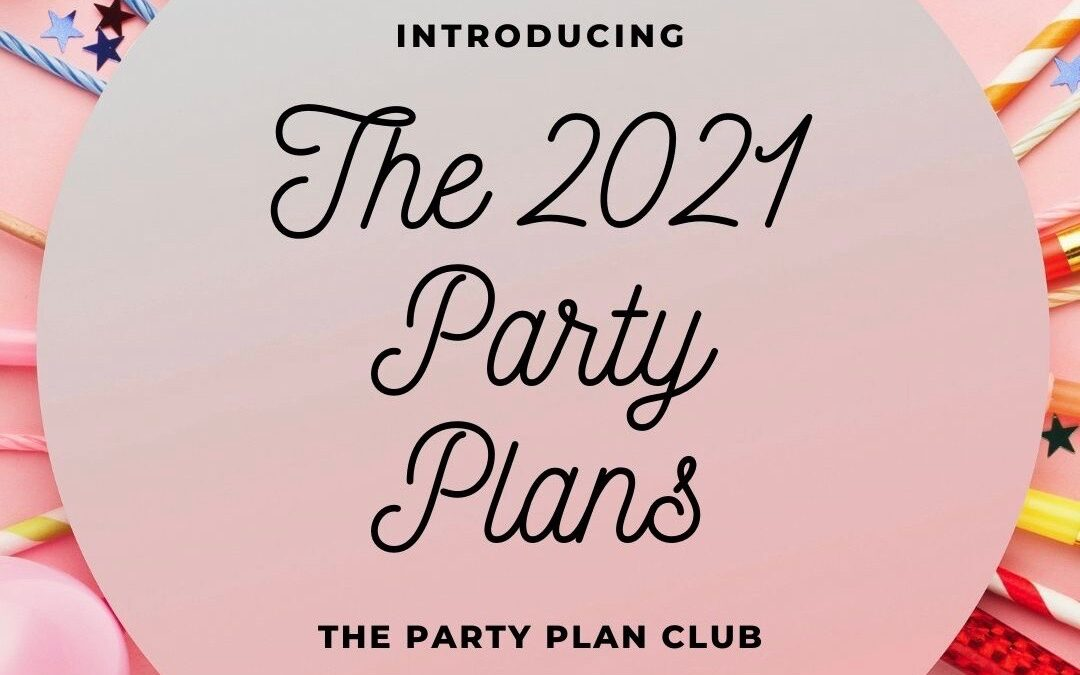 Introducing the 2021 Party Plans